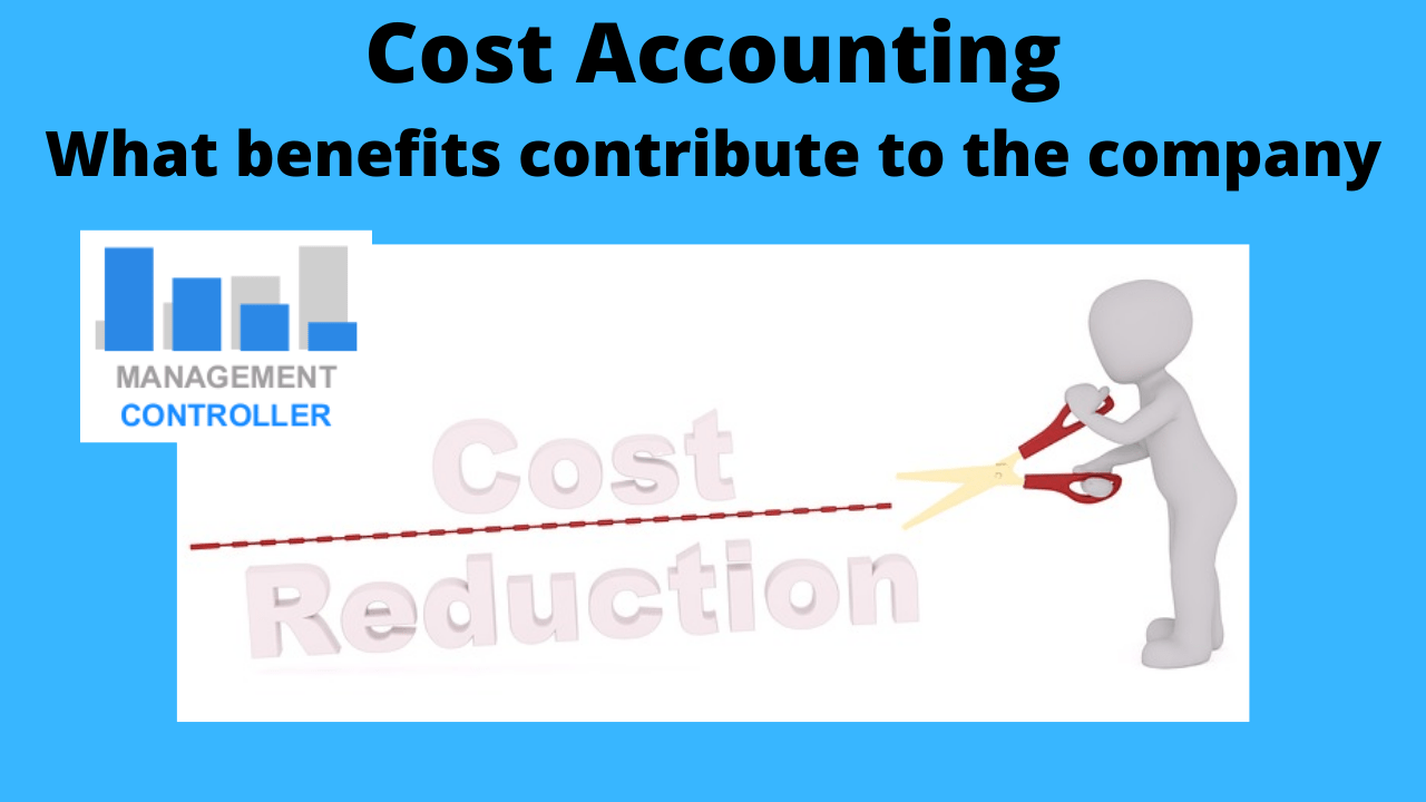 Cost Accounting. What benefits contribute to the company