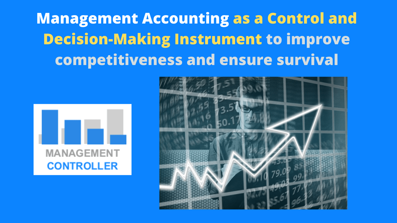 Management Accounting as a Control and Decision-Making Instrument